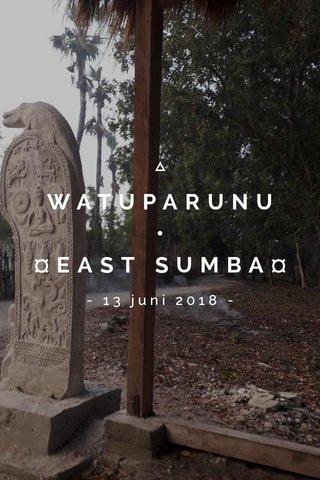 WATUPARUNU • ¤EAST SUMBA¤ - 13 juni 2018 -