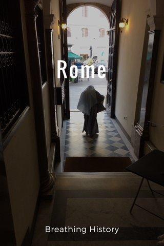 Rome Breathing History