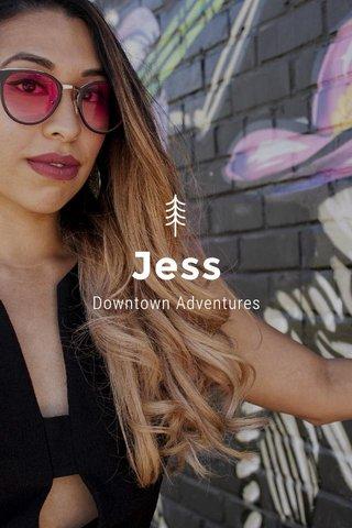 Jess Downtown Adventures