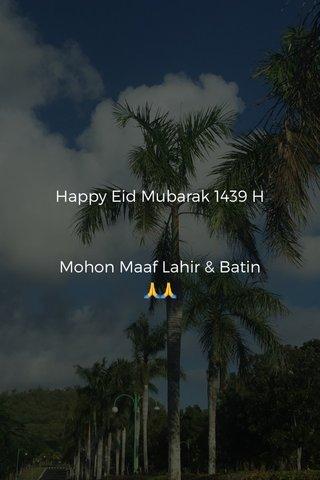 Happy Eid Mubarak 1439 H Mohon Maaf Lahir & Batin 🙏🙏