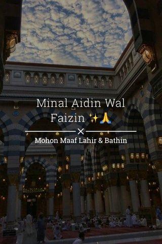 Minal Aidin Wal Faizin ✨🙏 Mohon Maaf Lahir & Bathin