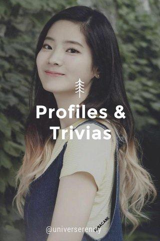 Profiles & Trivias @universerenity