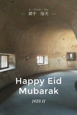 Happy Eid Mubarak 1439 H