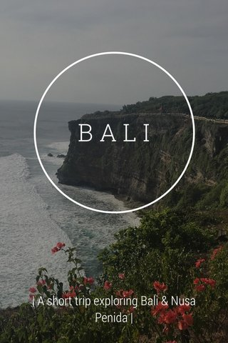 BALI | A short trip exploring Bali & Nusa Penida |