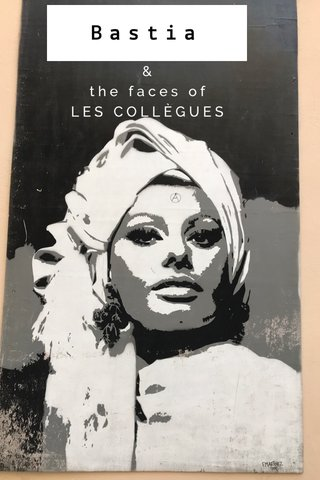 Bastia & the faces of LES COLLÈGUES