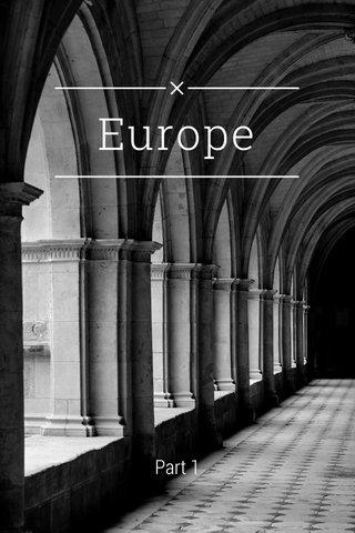 Europe Part 1