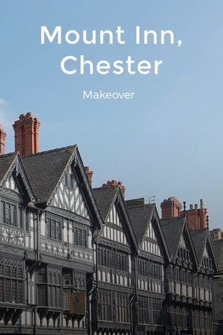 Mount Inn, Chester Makeover