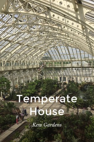 Temperate House Kew Gardens
