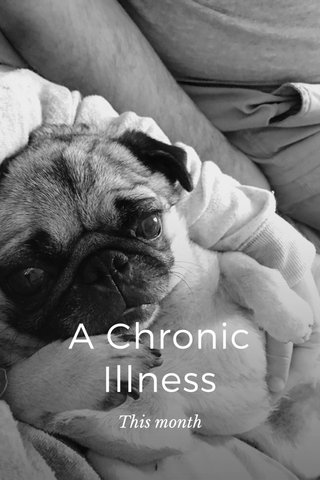 A Chronic Illness This month