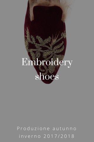 Embroidery shoes Produzione autunno inverno 2017/2018