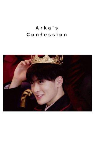 Arka's Confession