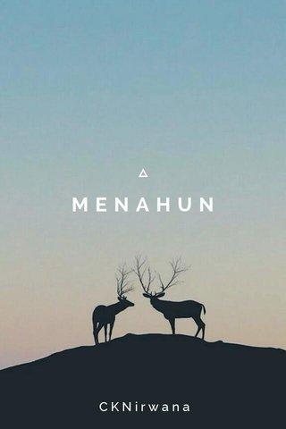 MENAHUN CKNirwana