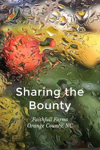 Sharing the Bounty Faithfull Farms Orange County, NC
