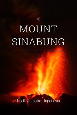 MOUNT SINABUNG North Sumatra - Indonesia