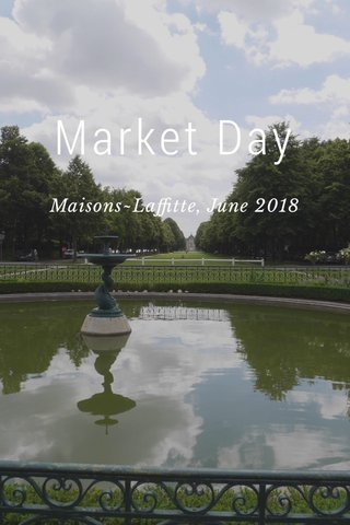 Market Day Maisons~Laffitte, June 2018