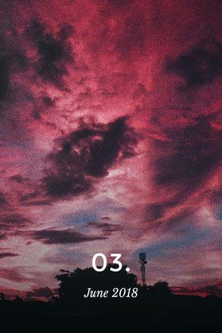 03. June 2018