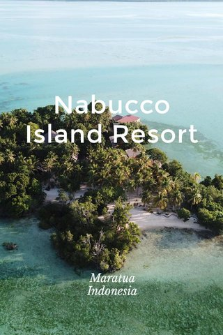 Nabucco Island Resort Maratua Indonesia