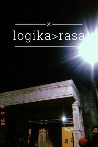 logika>rasa