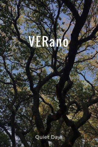 VERano Quiet Days
