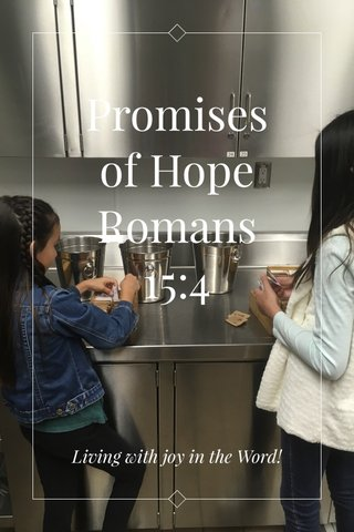 Promises of Hope Romans 15:4 Living with joy in the Word!