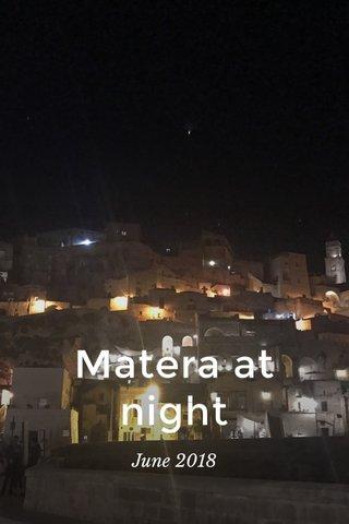 Matera at night June 2018