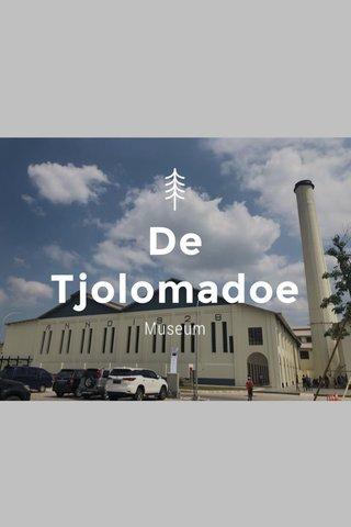 De Tjolomadoe Museum