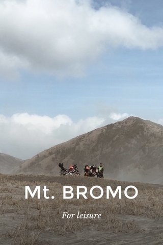 Mt. BROMO For leisure