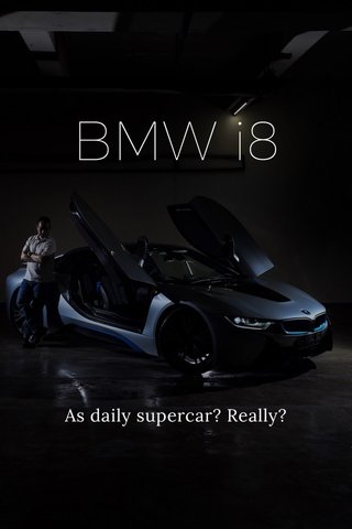 BMW i8 As daily supercar? Really?