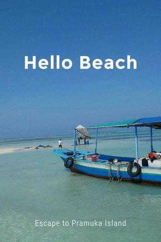 Hello Beach Escape to Pramuka Island