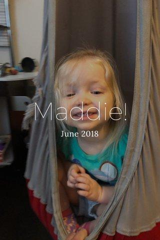 Maddie! June 2018