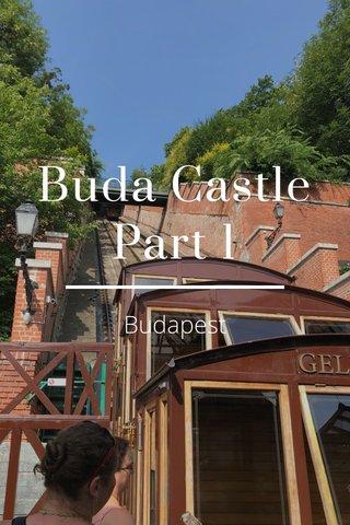 Buda Castle Part 1 Budapest