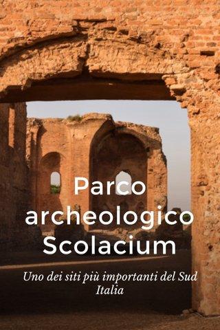 Parco archeologico Scolacium Uno dei siti più importanti del Sud Italia