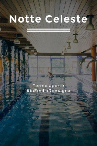 Notte Celeste Terme aperte #inEmiliaRomagna