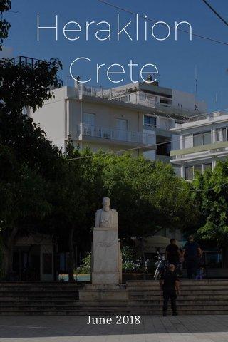 Heraklion Crete June 2018