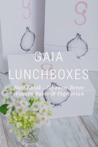 GAIA LUNCHBOXES Nasi Kotak . Japanese Bento Western Boxes & Vegetarian