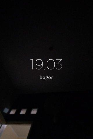 19.03 bogor