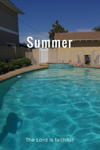 Summer The Lord is faithful!