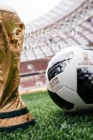Goddess of juggling 2018