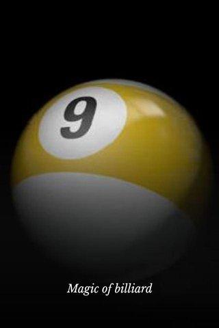 Magic of billiard