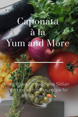 Caponata à la Yum and More my take on a traditional Sizilian #recipe with bonus recipe for #BBQ #fruit 🍑 🍍