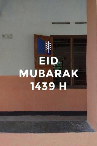 EID MUBARAK 1439 H