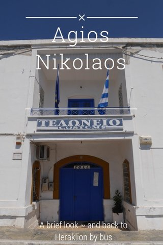 Agios Nikolaos A brief look ~ and back to Heraklion by bus