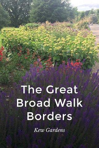 The Great Broad Walk Borders Kew Gardens