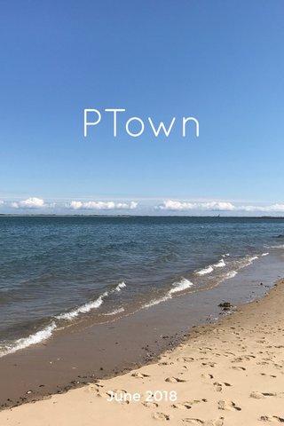 PTown June 2018