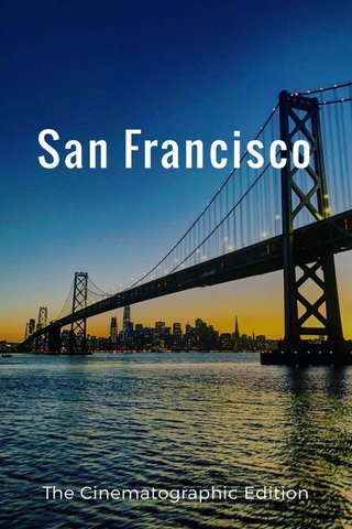 San Francisco The Cinematographic Edition