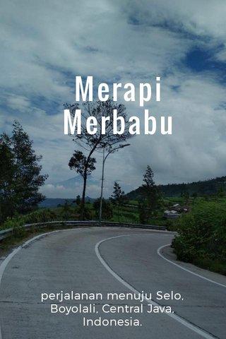 Merapi Merbabu perjalanan menuju Selo, Boyolali, Central Java, Indonesia.