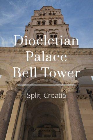 Diocletian Palace Bell Tower Split, Croatia