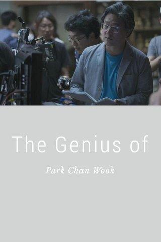The Genius of Park Chan Wook
