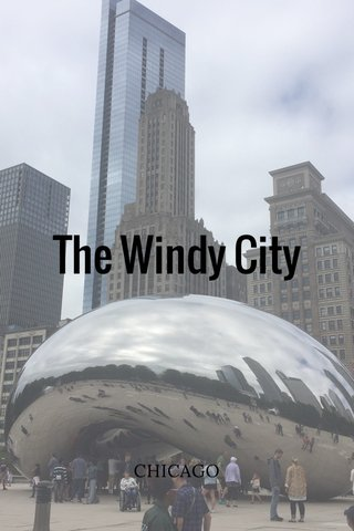 The Windy City CHICAGO