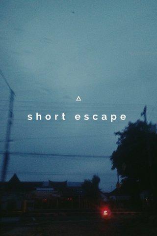 short escape